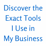 Tools I Use in My Business