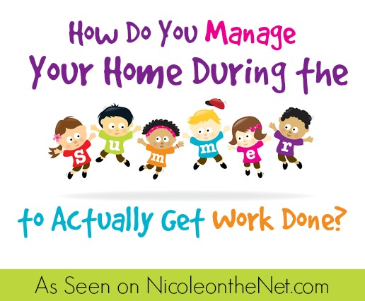 How to Manage Your Home During the Summer To Actually Get Work Done-052814