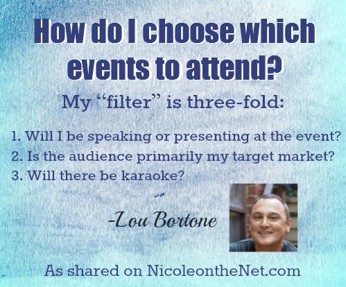 Lou Bortone - On Choosing Events to Attend